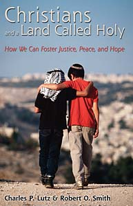 Christians and a Land Called Holy: How We Can Foster Justice, Peace and Hope