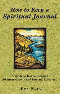 How to Keep a Spiritual Journal, Revised Edition: A Guide to Journal Keeping for Inner Growth and Personal Discovery