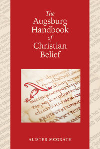 The Augsburg Handbook of Christian Belief