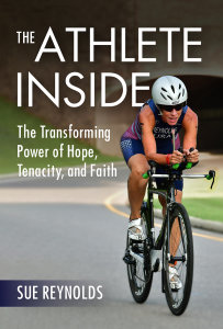 The Athlete Inside: The Transforming Power of Hope, Tenacity, and Faith