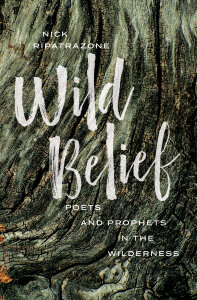 Wild Belief: Poets and Prophets in the Wilderness