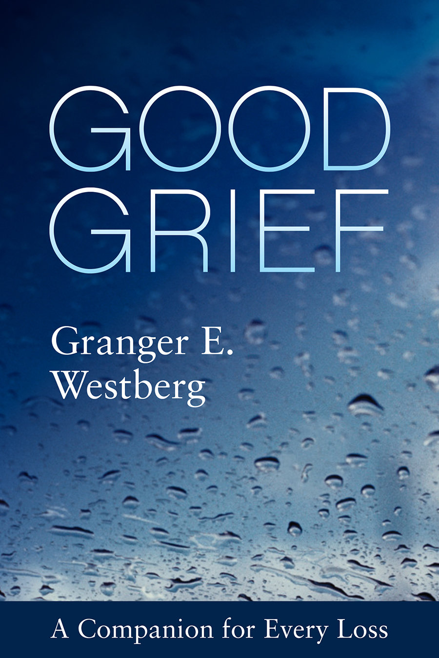 Good Grief: A Companion for Every Loss