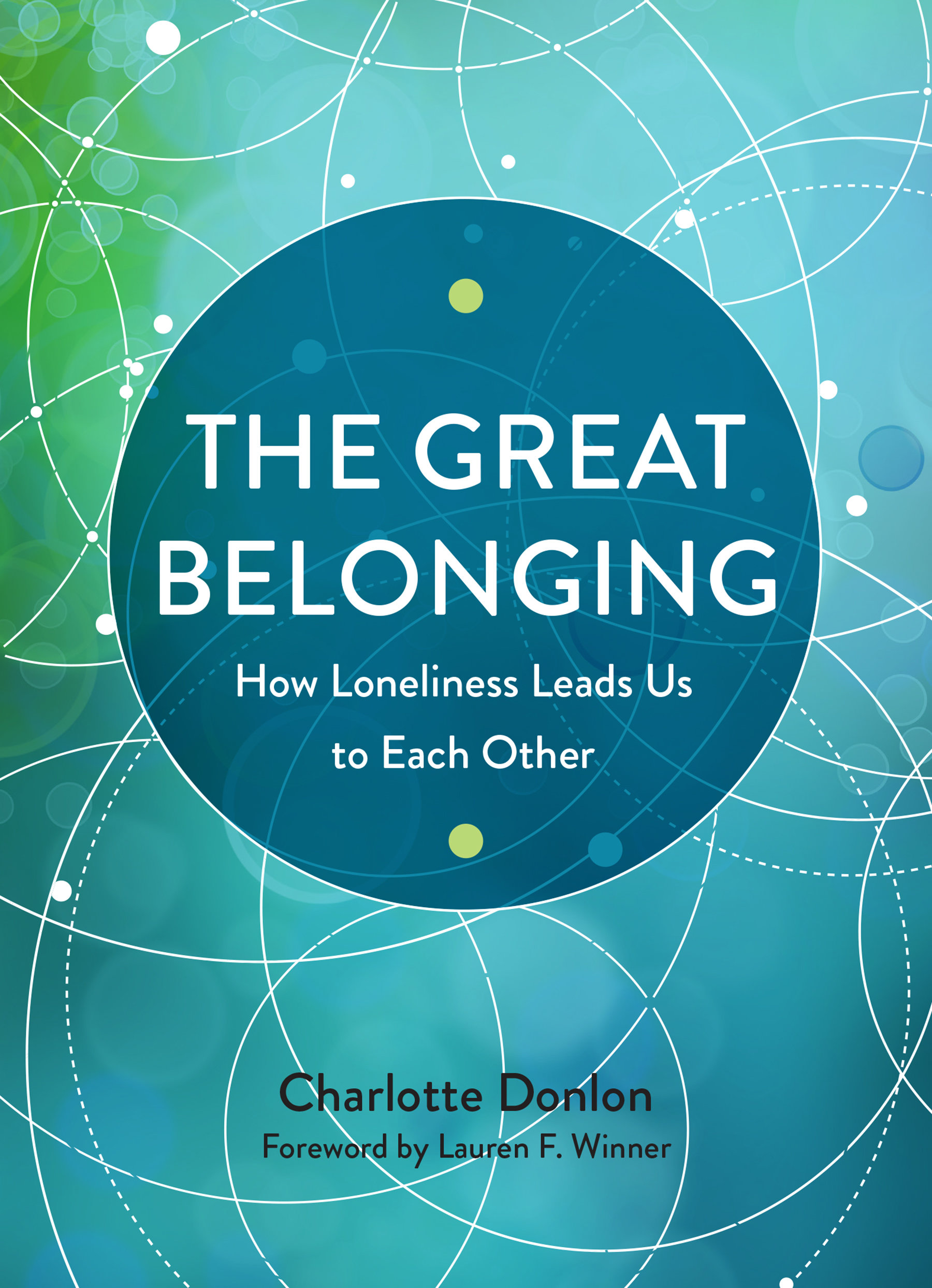 The Great Belonging: How Loneliness Leads Us to Each Other