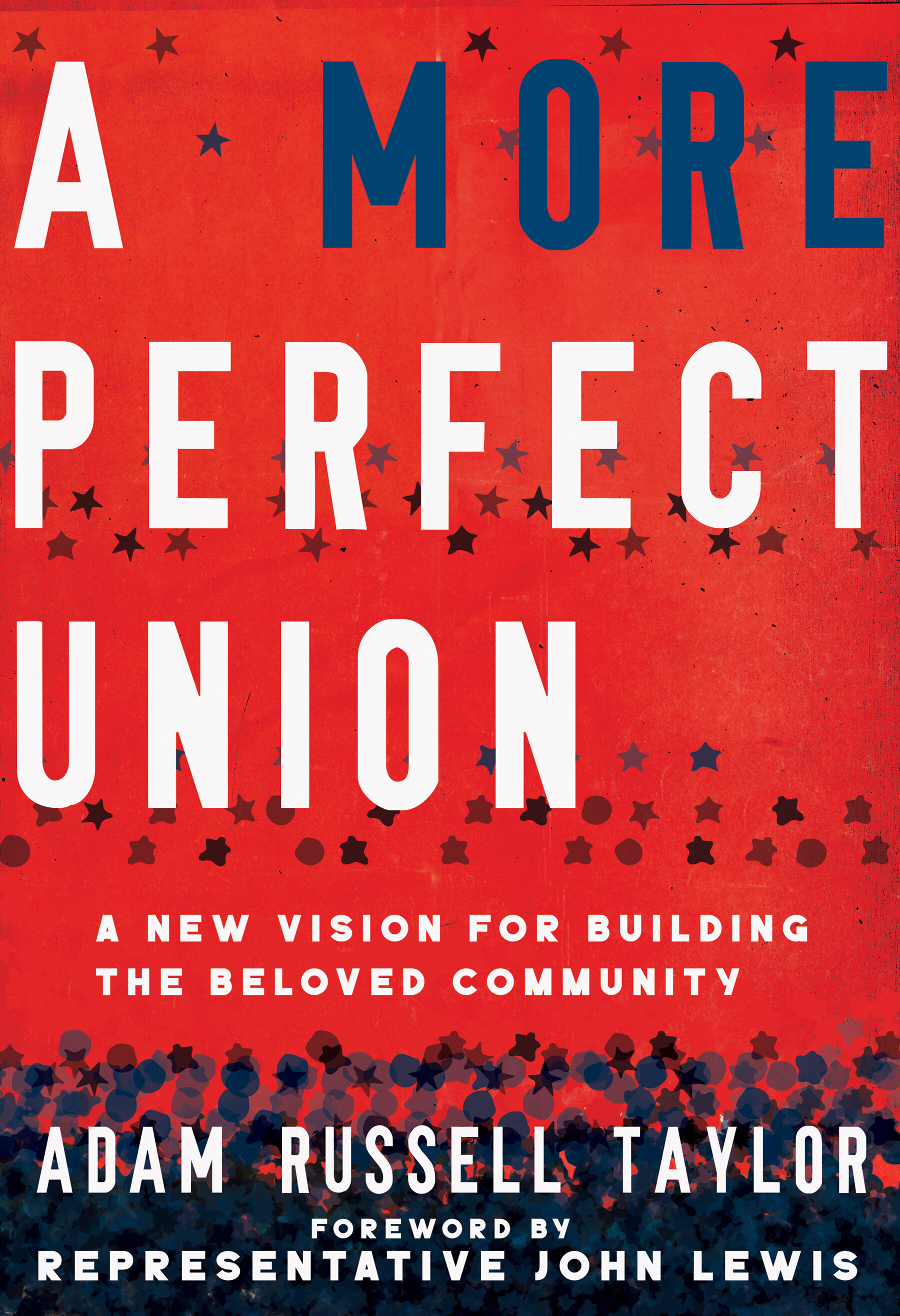 A More Perfect Union: A New Vision for Building theBelovedCommunity