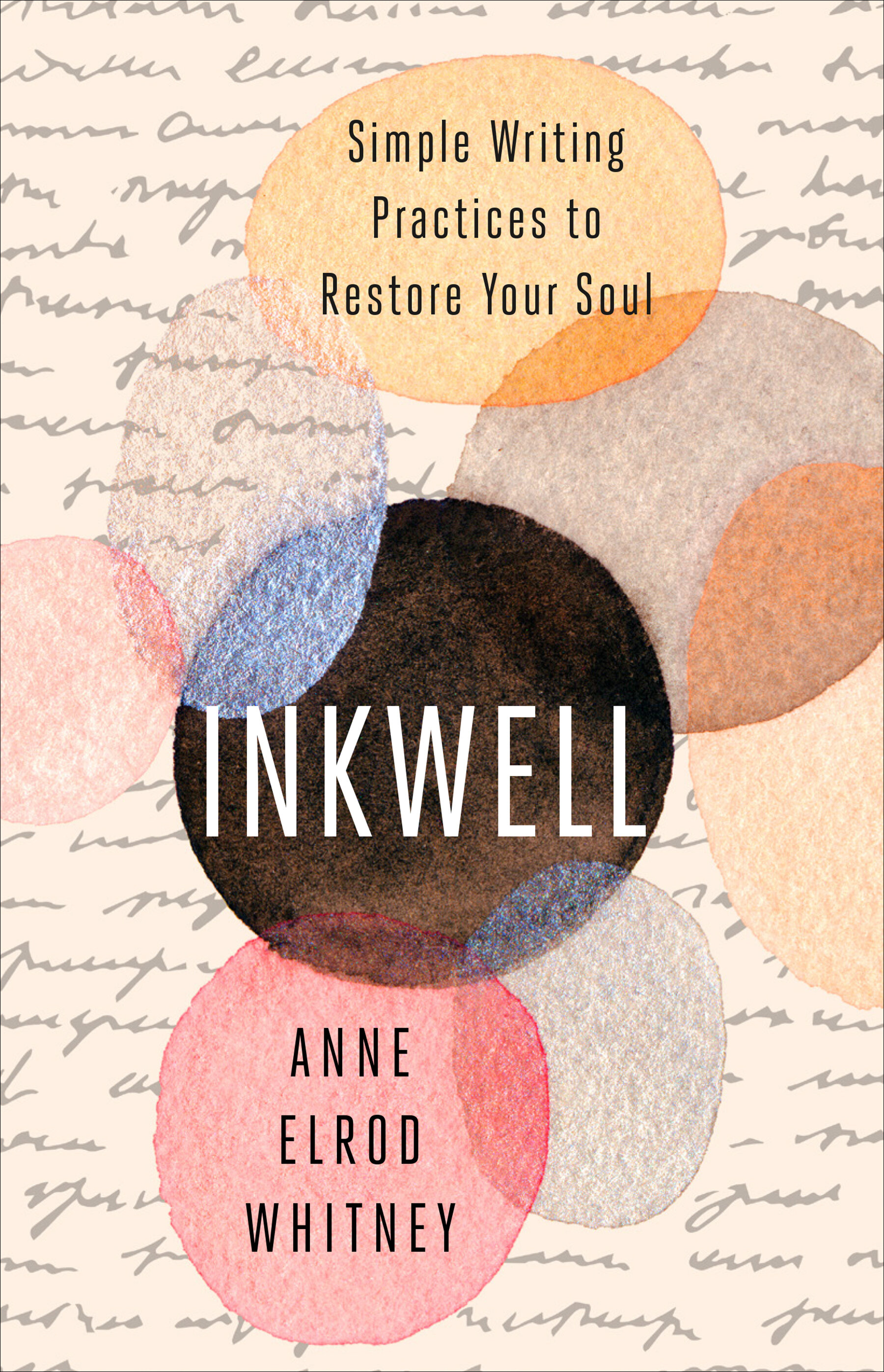 Inkwell: Simple Writing Practices to Restore Your Soul