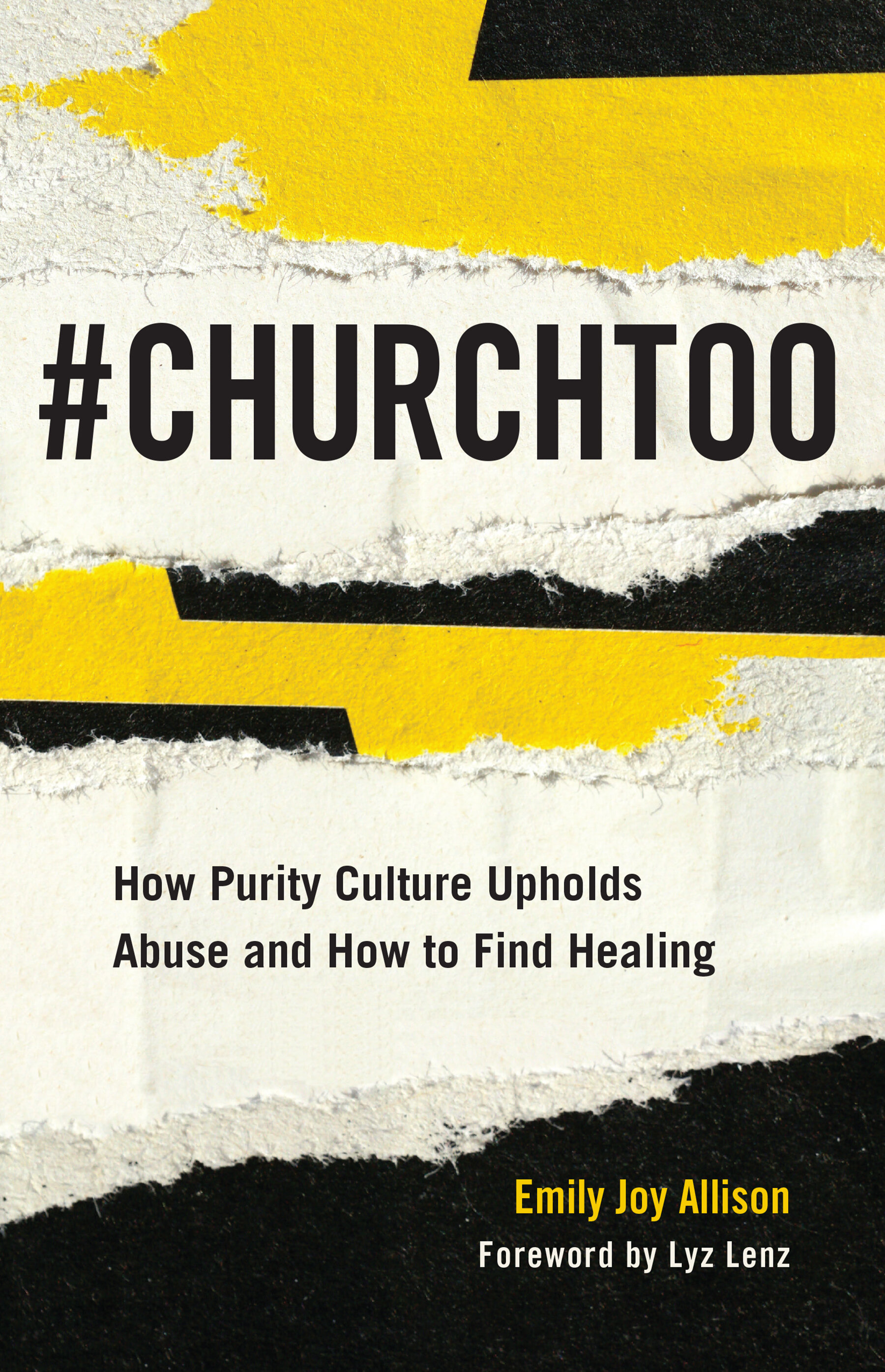 #ChurchToo: How Purity Culture Upholds Abuse and How to Find Healing