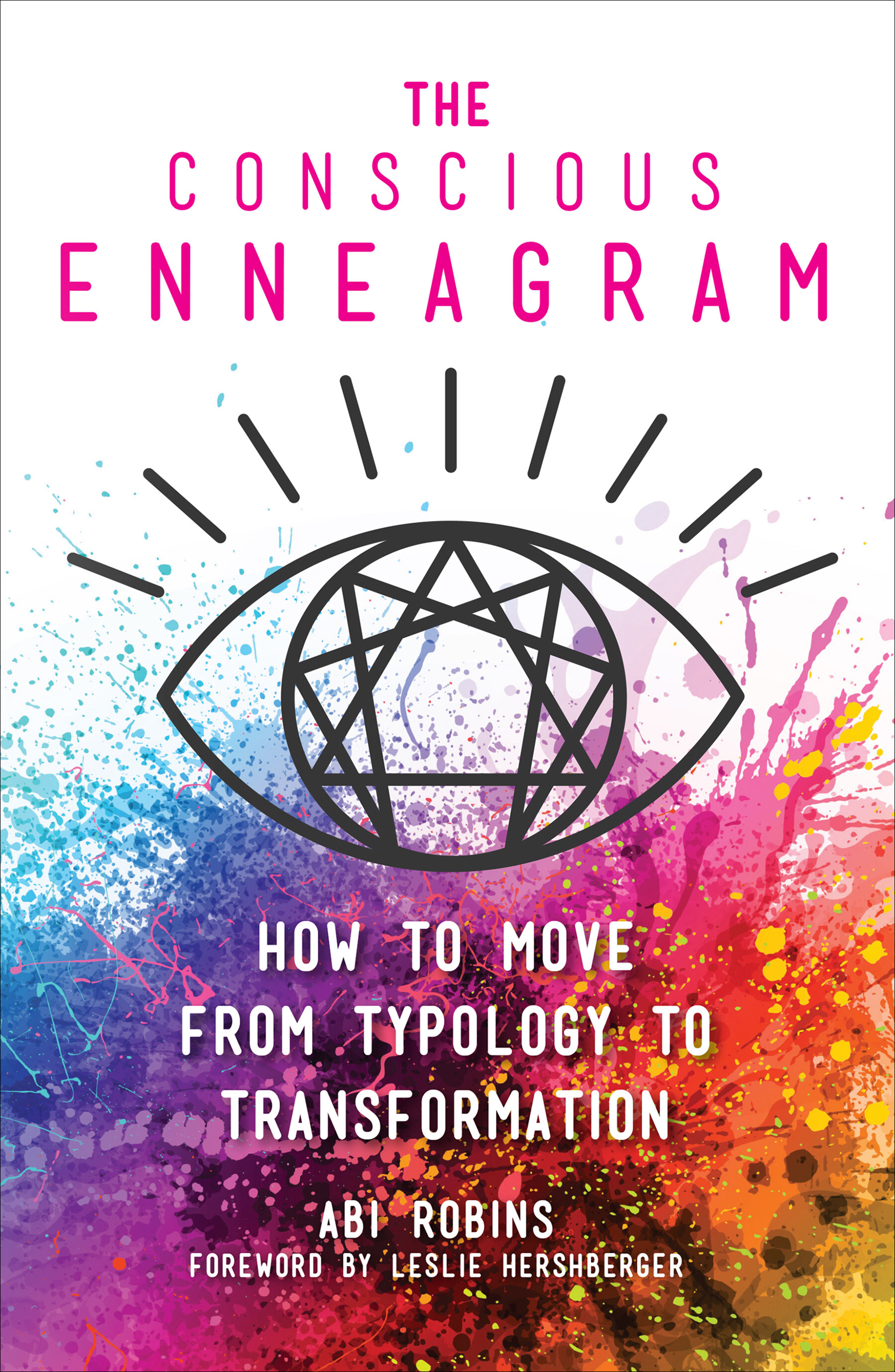 The Conscious Enneagram: How to Move from Typology to Transformation