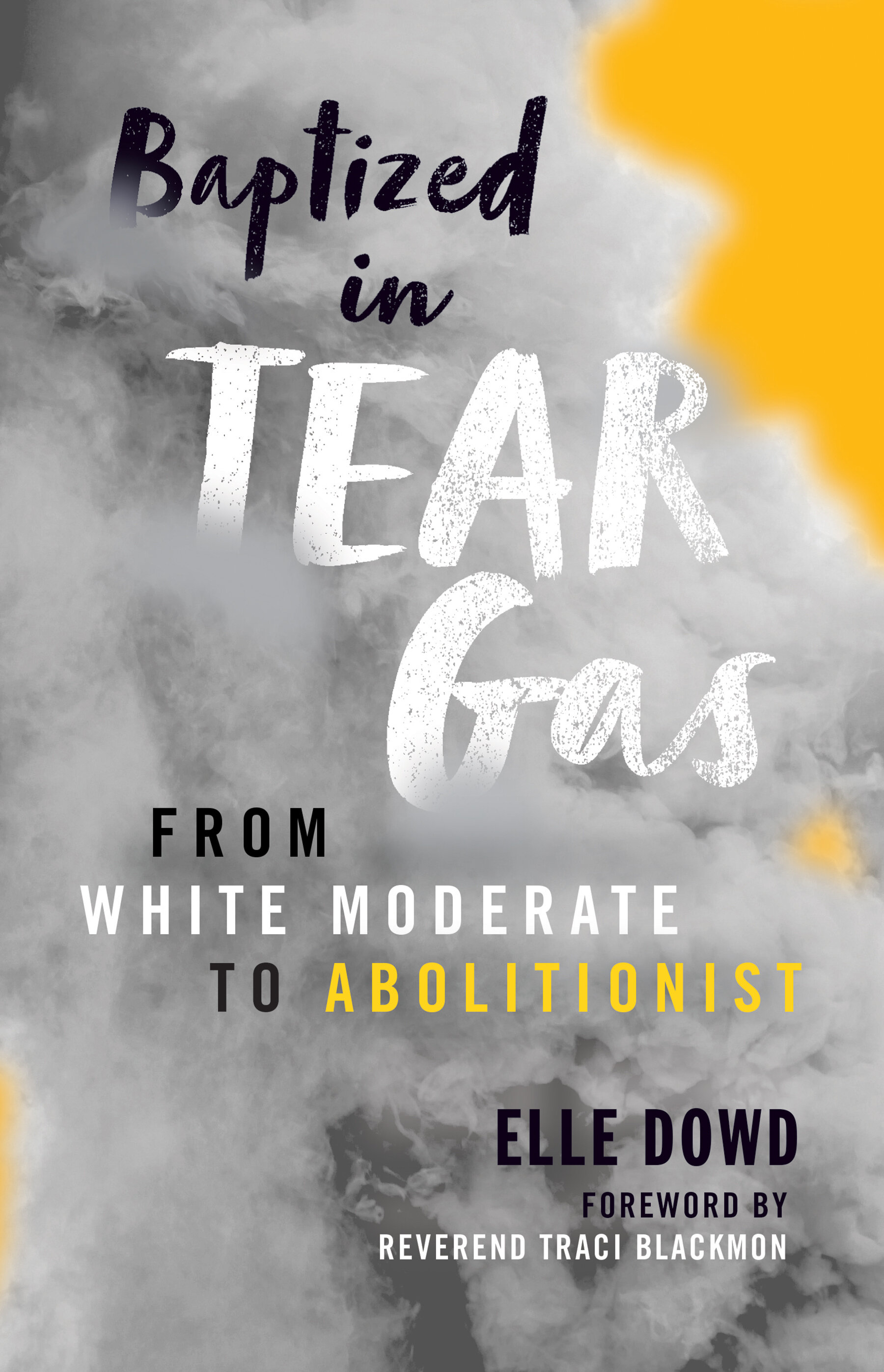 Baptized in Tear Gas: From White Moderate to Abolitionist