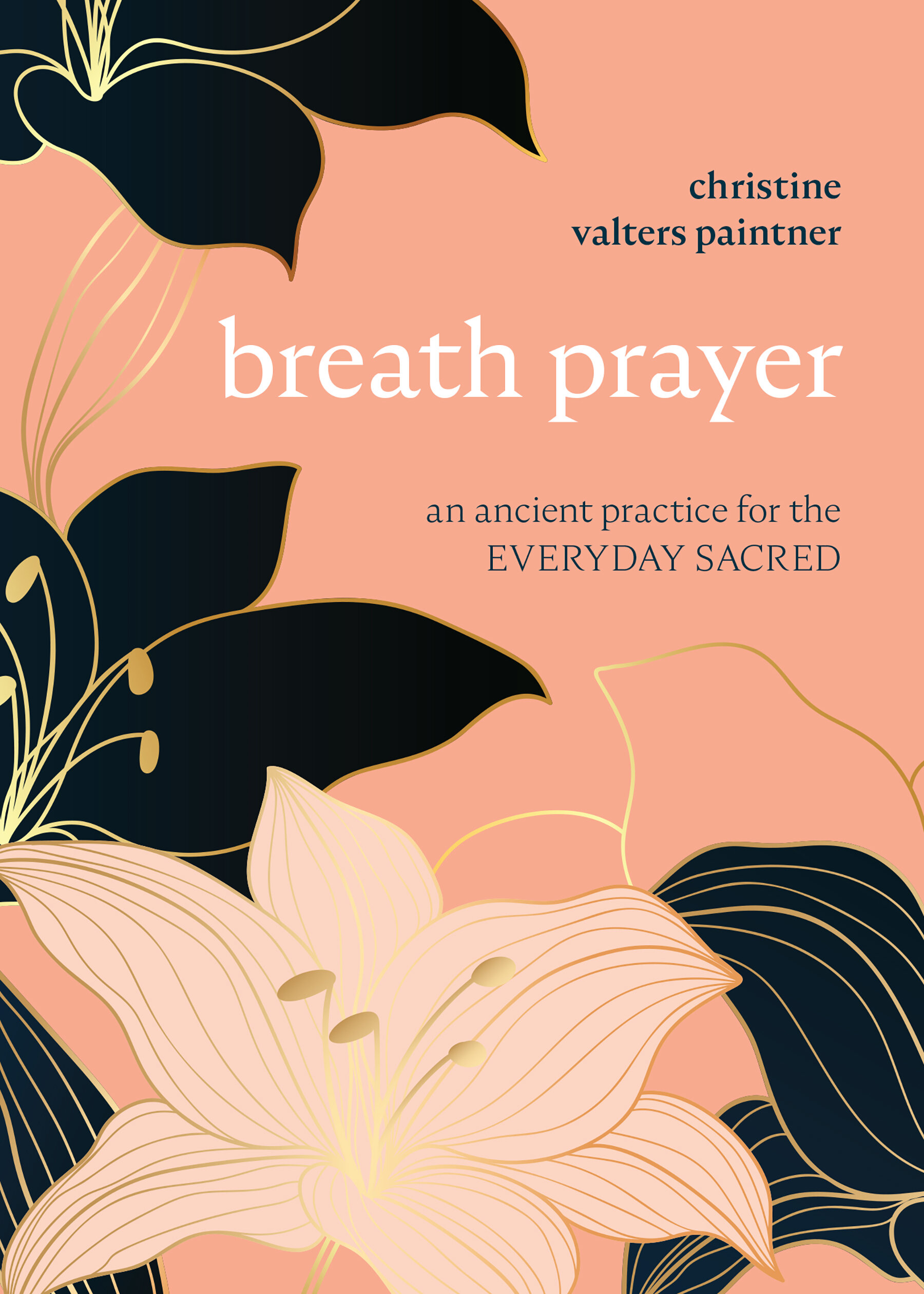 Breath Prayer: An Ancient Practice for the Everyday Sacred