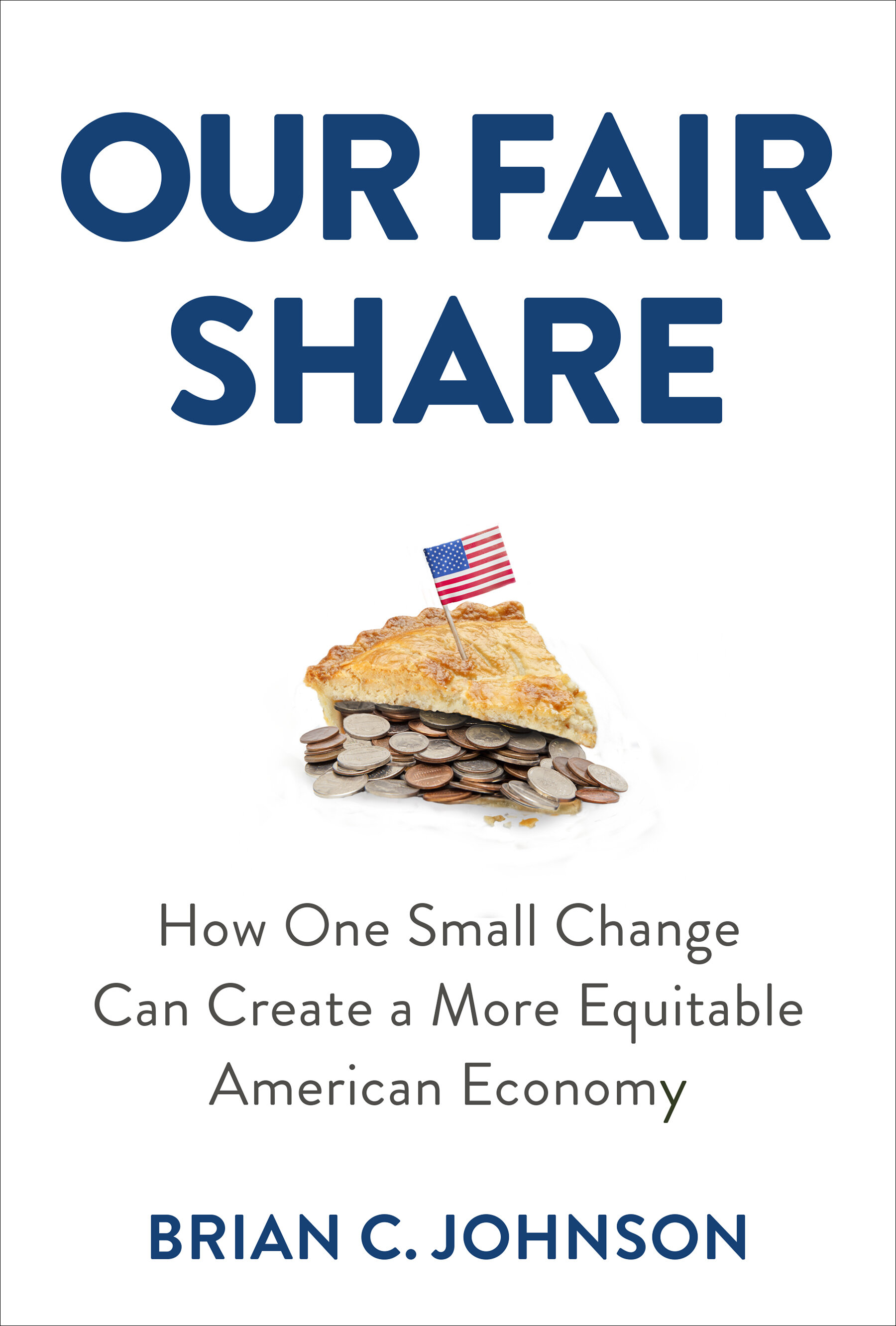 Our Fair Share: How One Small Change Can Create a More Equitable American Economy