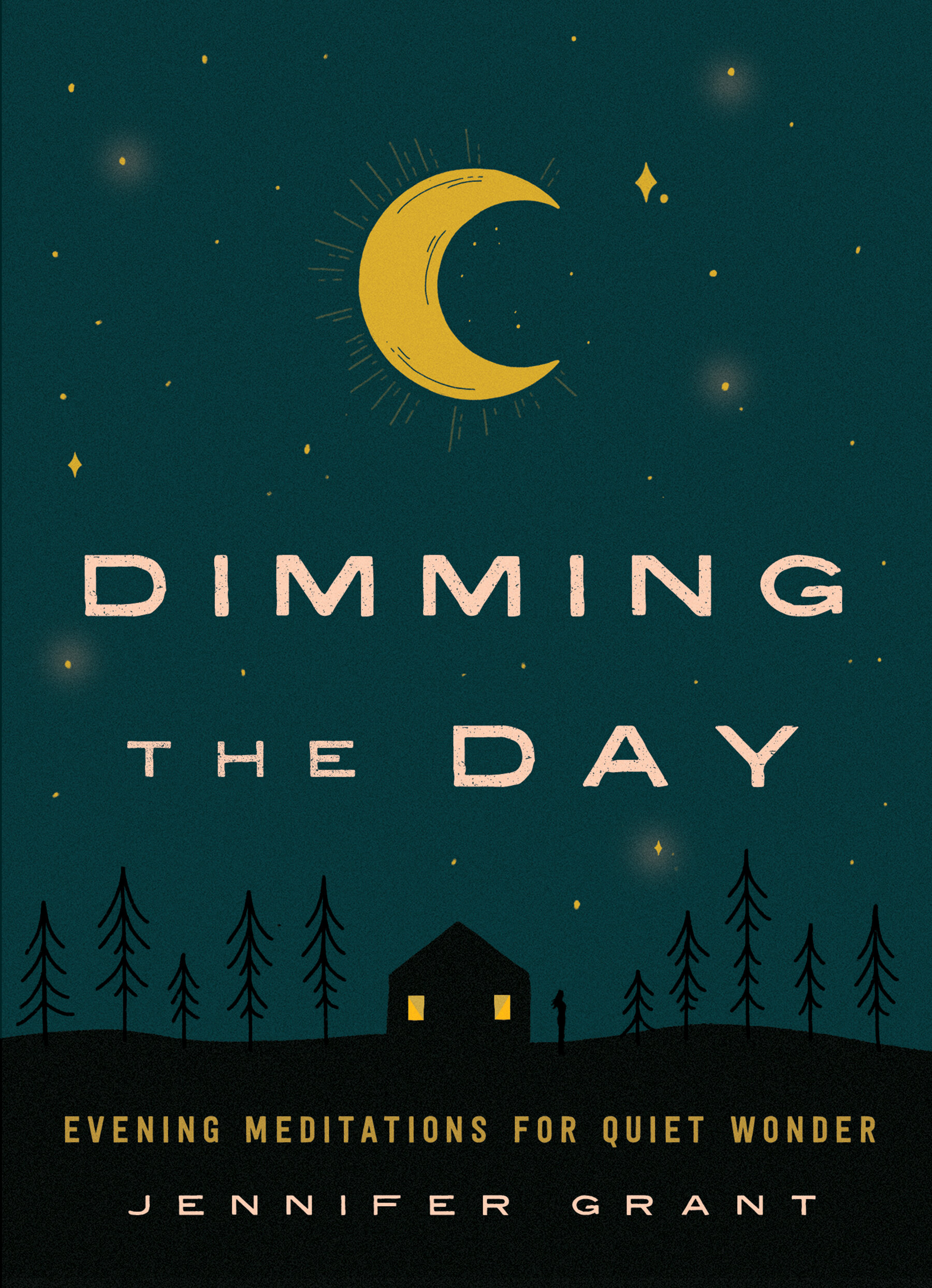 Dimming the Day: Evening Meditations for Quiet Wonder