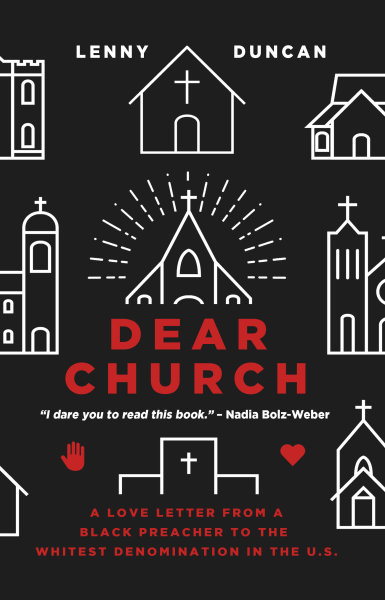Dear Church: A Love Letter from a Black Preacher to the Whitest Denomination in the U.S.