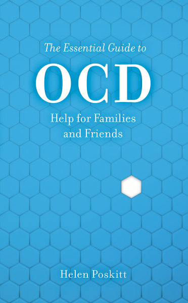 The Essential Guide to OCD: Help for Families and Friends