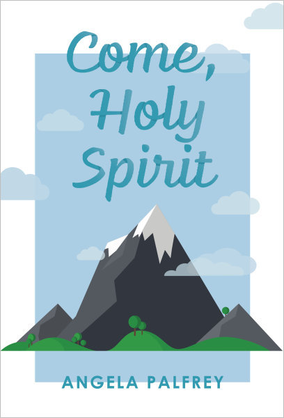 Come, Holy Spirit: Prayers, Poems, and Scriptures to Celebrate Confirmation