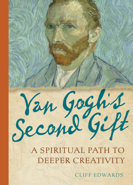 Van Gogh's Second Gift: A Spiritual Path to Deeper Creativity