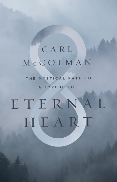 Eternal Heart: The Mystical Path to a Joyful Life